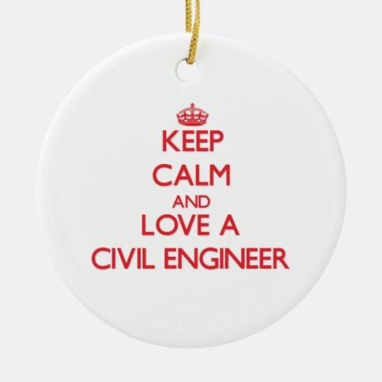 Keep Calm and Love a Civil Engineer Ceramic Ornament