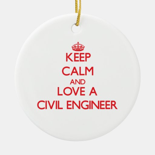 Keep calm and love a civil engineer double sided ceramic