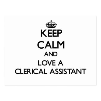 Keep Calm and Love a Clerical Assistant Postcards
