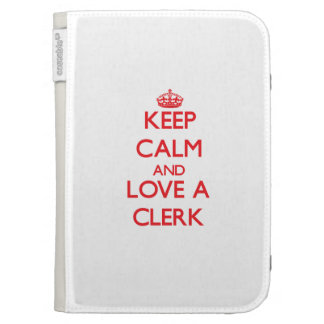 Keep Calm and Love a Clerk Kindle Keyboard Cases