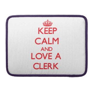 Keep Calm and Love a Clerk MacBook Pro Sleeves