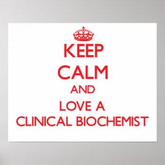 Keep Calm and Love a Clinical Biochemist Poster