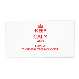Keep Calm and Love a Clothing Technologist Shipping Label