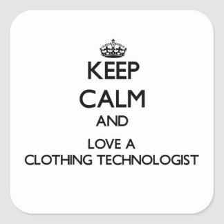 Keep Calm and Love a Clothing Technologist Stickers