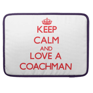 Keep Calm and Love a Coachman Sleeve For MacBook Pro
