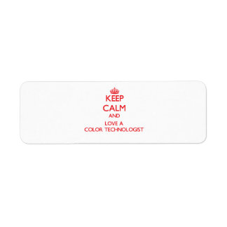 Keep Calm and Love a Color Technologist Return Address Label