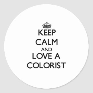 Keep Calm and Love a Colorist Classic Round Sticker