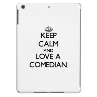 Keep Calm and Love a Comedian Case For iPad Air