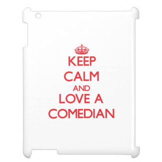 Keep Calm and Love a Comedian iPad Case