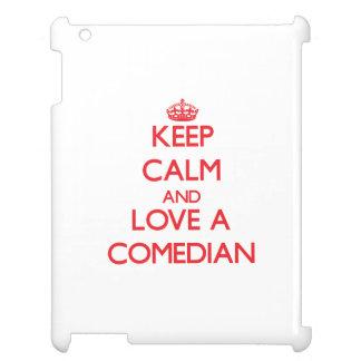 Keep Calm and Love a Comedian iPad Case