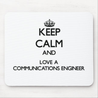 Keep Calm and Love a Communications Engineer Mouse Pad