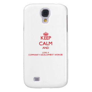 Keep Calm and Love a Community Development Worker Galaxy S4 Cover