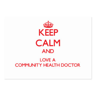 Keep Calm and Love a Community Health Doctor Business Card Templates