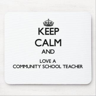 Keep Calm and Love a Community School Teacher Mouse Pad