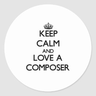 Keep Calm and Love a Composer Stickers