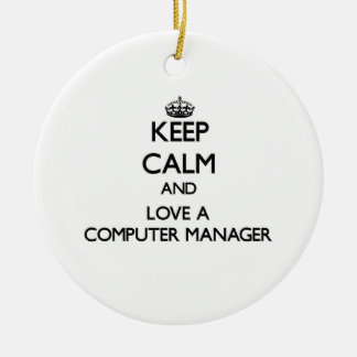 Keep Calm and Love a Computer Manager Christmas Tree Ornament