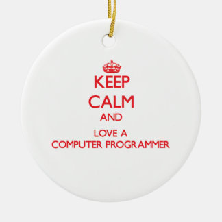 Keep Calm and Love a Computer Programmer Ornament