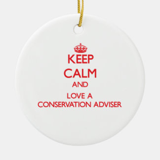 Keep Calm and Love a Conservation Adviser Christmas Tree Ornaments