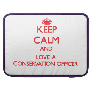 Keep Calm and Love a Conservation Officer Sleeve For MacBook Pro