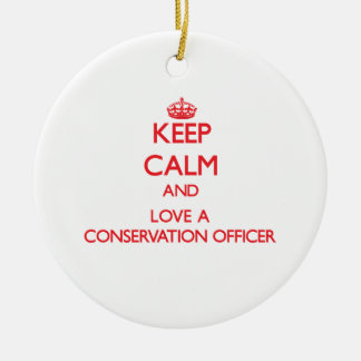 Keep Calm and Love a Conservation Officer Christmas Ornaments