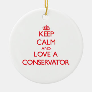 Keep Calm and Love a Conservator Christmas Tree Ornament