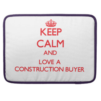 Keep Calm and Love a Construction Buyer Sleeve For MacBook Pro