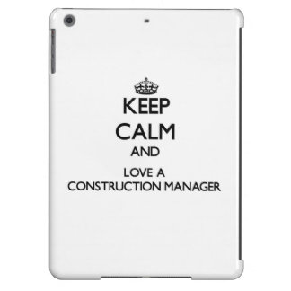 Keep Calm and Love a Construction Manager Cover For iPad Air