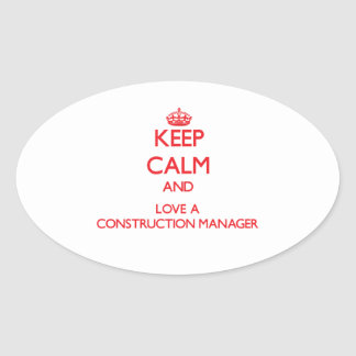 Keep Calm and Love a Construction Manager Oval Sticker