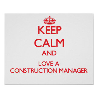 Keep Calm and Love a Construction Manager Print