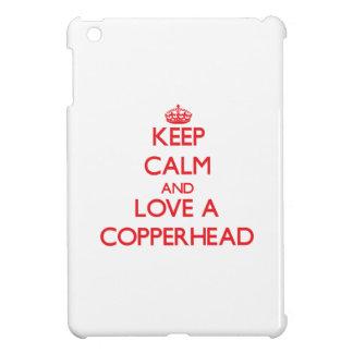 Keep calm and Love a Copperhead iPad Mini Cover
