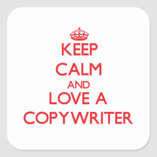 Keep Calm and Love a Copywriter Stickers