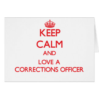 Keep Calm and Love a Corrections Officer Greeting Card
