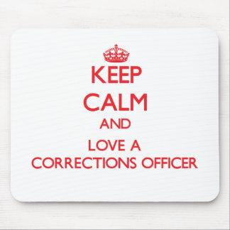 Keep Calm and Love a Corrections Officer Mousepads