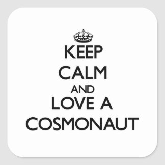 Keep Calm and Love a Cosmonaut Stickers