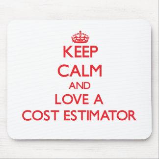 Keep Calm and Love a Cost Estimator Mouse Pad