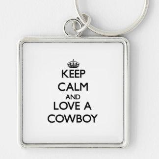 Keep Calm and Love a Cowboy Key Chains