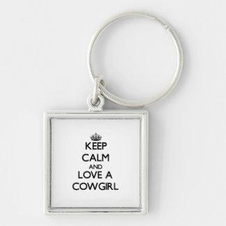 Keep Calm and Love a Cowgirl Key Chains