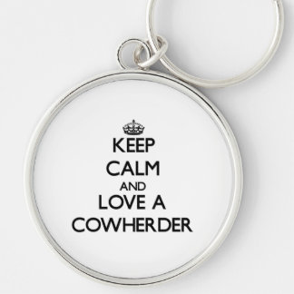 Keep Calm and Love a Cowherder Keychains