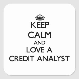 Keep Calm and Love a Credit Analyst Square Sticker