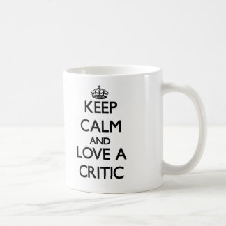 Keep Calm and Love a Critic Classic White Coffee Mug