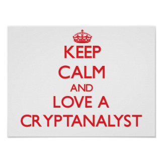 Keep Calm and Love a Cryptanalyst Poster