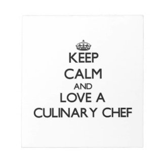 Keep Calm and Love a Culinary Chef Note Pad
