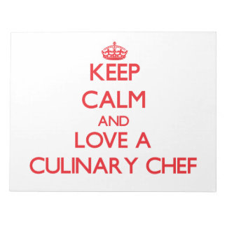 Keep Calm and Love a Culinary Chef Memo Notepad