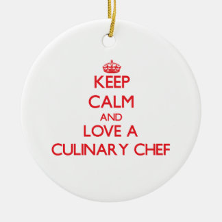 Keep Calm and Love a Culinary Chef Ornament