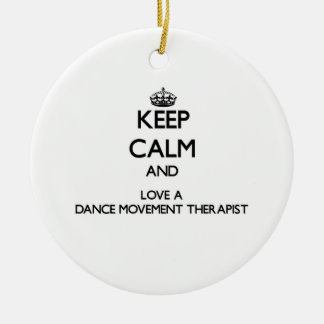 Keep Calm and Love a Dance Movement arapist Double-Sided Ceramic Round Christmas Ornament