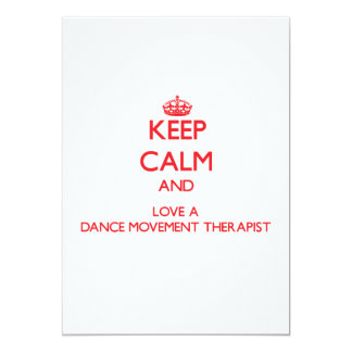 Keep Calm and Love a Dance Movement Therapist 5x7 Paper Invitation Card