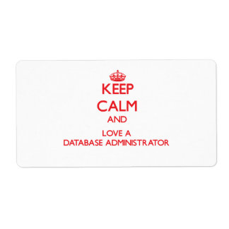 Keep Calm and Love a Database Administrator Shipping Label