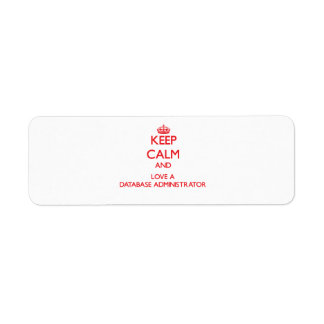 Keep Calm and Love a Database Administrator Return Address Label