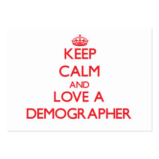 Keep Calm and Love a Demographer Business Cards