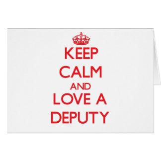 Keep Calm and Love a Deputy Greeting Card